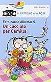 Un cucciolo per Camilla. Ediz. illustrata