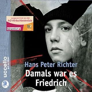 Damals war es Friedrich                   Autor:                                                                                                                                 Hans Peter Richter                               Sprecher:                                                                                                                                 Michael Degen                      Spieldauer: 3 Std. und 45 Min.     66 Bewertungen     Gesamt 4,6