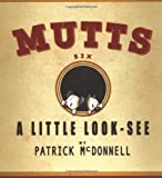 A Little Look-See: MUTTS Six (Volume 7)