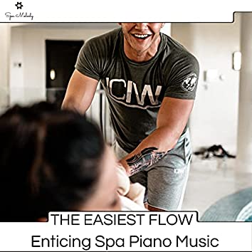 The Easiest Flow - Enticing Spa Piano Music