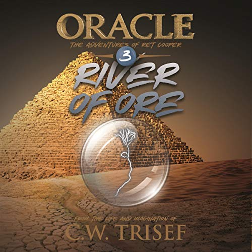 Oracle - River of Ore (Vol. 3) Audiobook By C.W. Trisef cover art