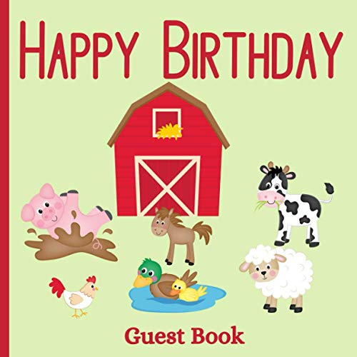 Happy Birthday Guest Book: Farm Animals Barnyard Theme Party Decorations | Sign in Celebration Memory Keepsake Guestbook with BONUS Photos Album & Gift Log Pages