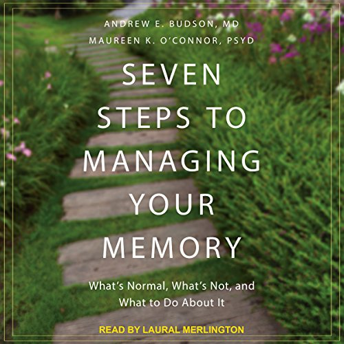 Seven Steps to Managing Your Memory audiobook cover art