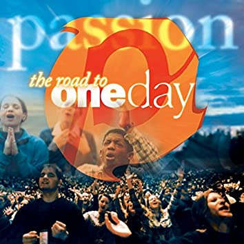 Passion: The Road To OneDay
