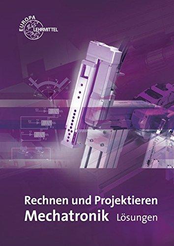 Rechnen und Projektieren - Mechatronik, Lösungen, 1 CD-ROM Projektieren - Problemlösen. PDF auf CD-ROM