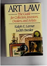 Art Law: The Guide for Collectors, Investors, Dealers, and Artists by Ralph E. Lerner (1989-06-01)