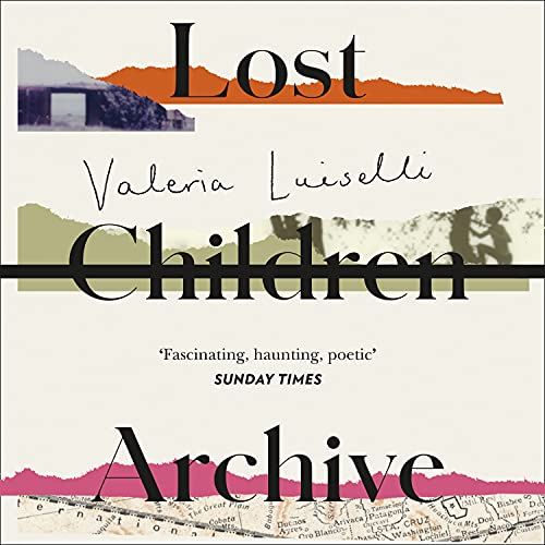 Lost Children Archive Audiobook By Valeria Luiselli cover art