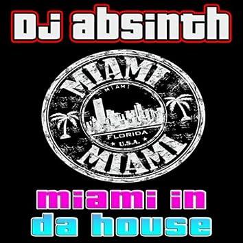 Miami in da House