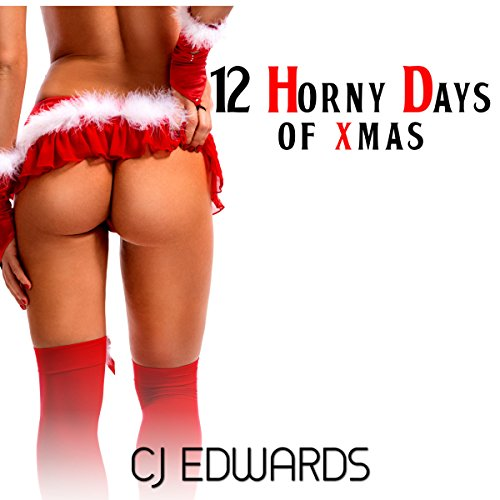 12 Horny Days of Xmas: Seduced by Santa!     Santa Sex, Book 3              By:                                                                                                                                 C J Edwards                               Narrated by:                                                                                                                                 C J Edwards                      Length: 58 mins     4 ratings     Overall 3.8