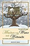Märchen für Winter und Weihnacht: Zum Erzählen und Vorlesen - Brunhilde Noffke
