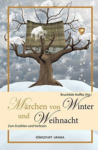 Märchen für Winter und Weihnacht: Zum Erzählen und Vorlesen