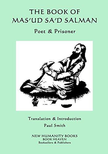 The Book of Mas'ud Sa'd Salman: Poet & Prisoner (English Edition)