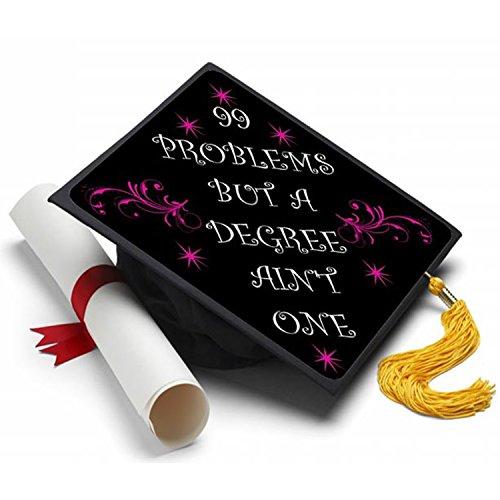 99 Problems Graduation Cap Tassel Topper