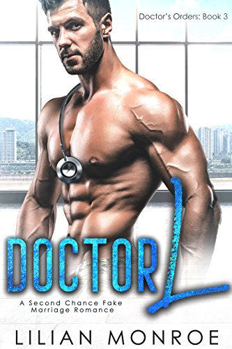 Doctor L: A Second Chance Fake Marriage Romance (Doctor's Orders Book 3)