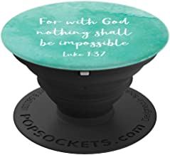 Luke 1:37 - Bible Verse Scripture Christian Gift for Women - PopSockets Grip and Stand for Phones and Tablets