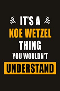 It's a Koe Wetzel Thing You Wouldnt Understand Planner Notebook Logbook & Journal 6x9 110 page