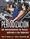 Periodización Del Entrenamiento De Fuerza Aplicada A Los Deportes