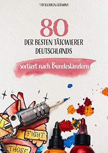 80 der besten Tätowierer Deutschlands: sortiert nach Bundesländern