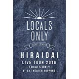 Live Tour 2016 〜LOCALS ONLY〜 at EX THEATER ROPPONGI