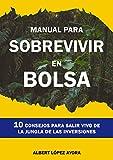 Manual para sobrevivir en Bolsa: 10 consejos para salir vivo de la jungla de las inversiones