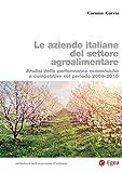 Le aziende italiane del settore agroalimentare: Analisi delle performance economiche e competitive nel periodo 2009-2016