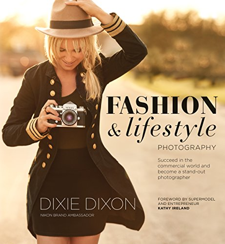 Fashion and Lifestyle Photography: Secrets of perfect fashion & lifestyle photography