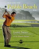 Play Golf the Pebble Beach Way: Lose Five Strokes Without Changing Your Swing