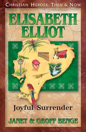 Elisabeth Elliot: Joyful Surrender (Christian Heroes: Then & Now) (Christian Heroes: Then and Now)