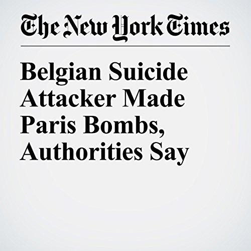 Belgian Suicide Attacker Made Paris Bombs, Authorities Say cover art