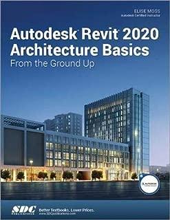 Autodesk Revit 2020 Architecture Basics From the Ground Up