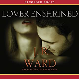Lover Enshrined     The Black Dagger Brotherhood, Book 6              Written by:                                                                                                                                 J. R. Ward                               Narrated by:                                                                                                                                 Jim Frangione                      Length: 17 hrs and 39 mins     13 ratings     Overall 4.8