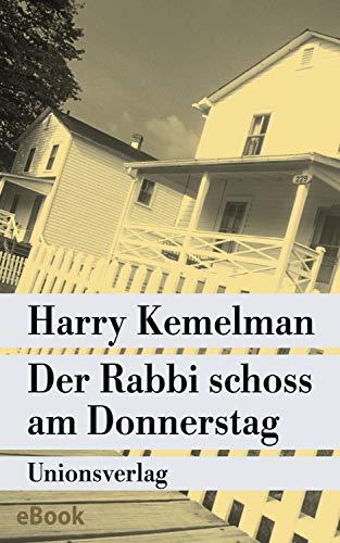 Der Rabbi schoss am Donnerstag: Kriminalroman. Durch die Woche mit Rabbi Small (Der siebte Fall) (Unionsverlag Taschenbücher)