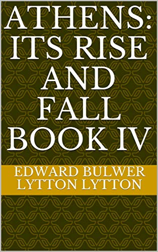 Athens: Its Rise and Fall Book IV (English Edition)