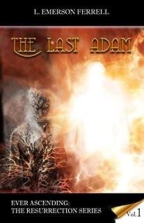 The Last Adam (Ever Ascending Resurrection Series)