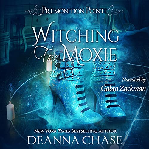Witching for Moxie: A Paranormal Women's Fiction Novel: Premonition Pointe, Book 5