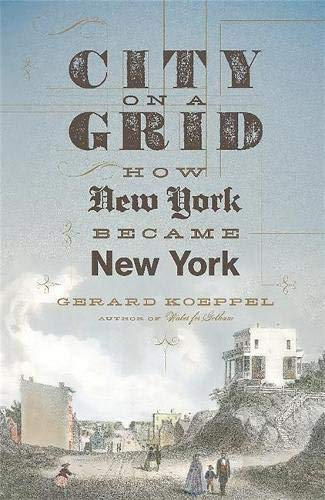 Image of City on a Grid: How New York Became New York