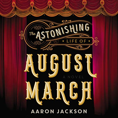 The Astonishing Life of August March audiobook cover art
