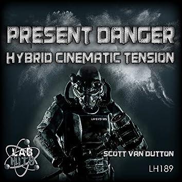 Present Danger: Hybrid Cinematic Tension