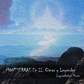 Montserrat, Ep 2: Cimas y Leyendas