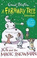 Joe and the Magic Snowman: A Faraway Tree Adventure (Blyton Young Readers)