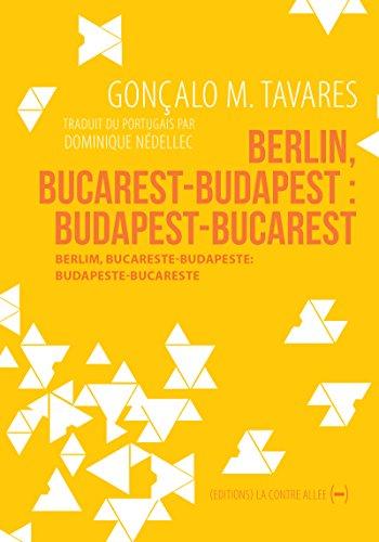 Berlin, Bucarest-Budapest : Budapest-Bucarest: Roman de voyages au cœur de l'Europe (Fictions d'Europe) (French Edition)