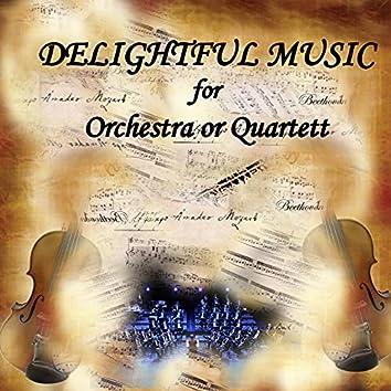 Delightful Music for Orchestra or Quartet, vol.1