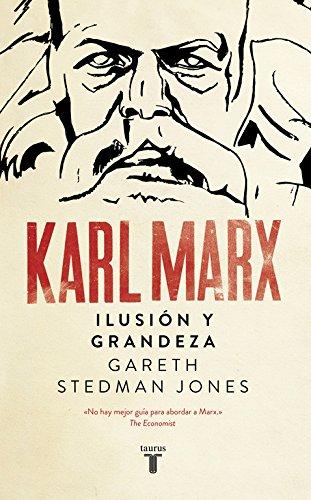 Karl Marx : ilusión y grandeza