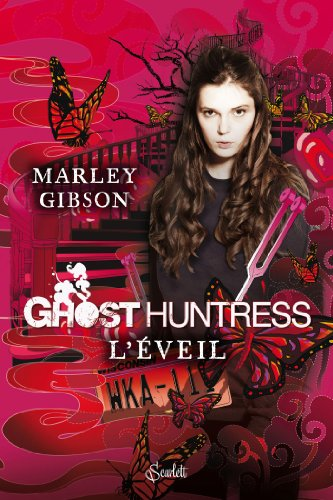 GHOST HUNTRESS T01 : L'EVEIL