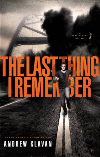 The Last Thing I Remember (The Homelanders Book 1) by [Andrew Klavan]