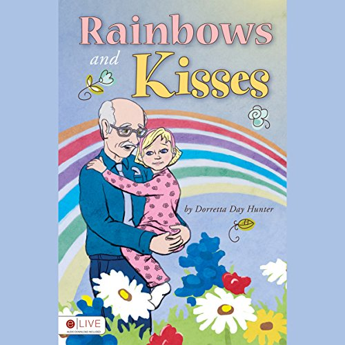 Rainbows and Kisses  audiobook cover art