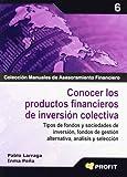 Conocer los productos financieros de inversión colectiva: Tipos de fondos y sociedades de inversión, fondos de gestión alternativa, análisis y selección