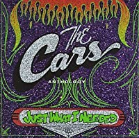 Just What I Needed: The Cars Anthology by The Cars