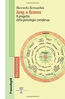Jung a Eranos. Il progetto della psicologia complessa