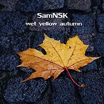 Wet Yellow Autumn